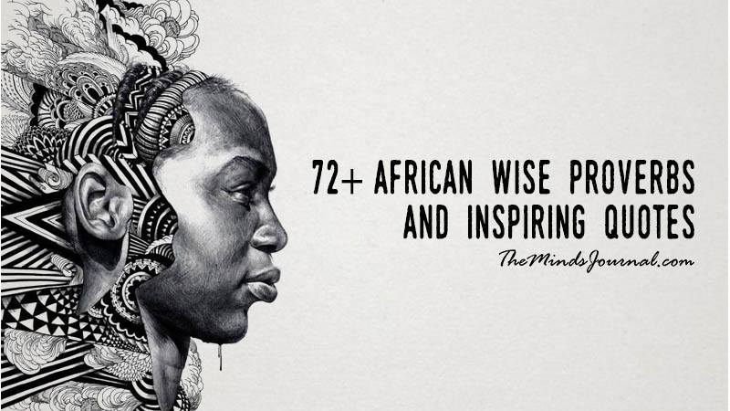 72+ AFRICAN WISE PROVERBS AND INSPIRING QUOTES