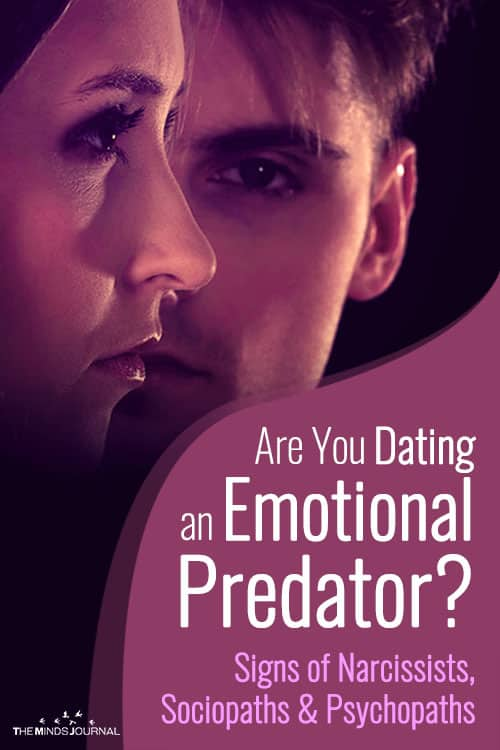 Are You Dating an Emotional Predator? - Signs of Narcissists, Sociopaths and Psychopaths