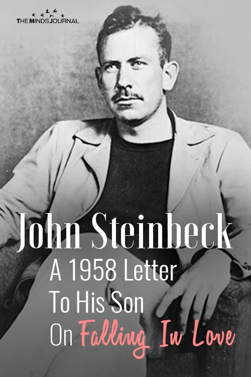 John Steinbeck A 1958 Letter To His Son On Falling In Love