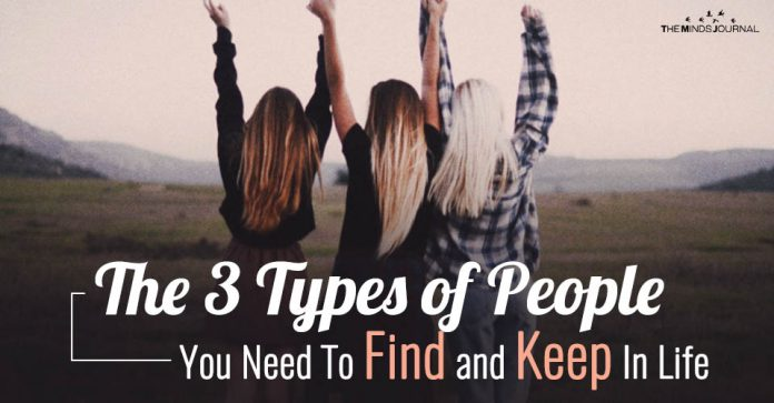 The 3 Types of People You Need To Find and Keep In Life