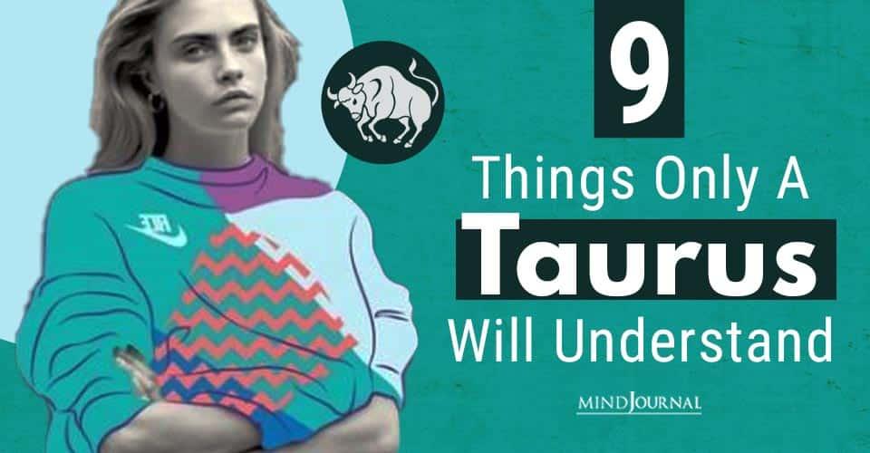 Things Taurus Understand