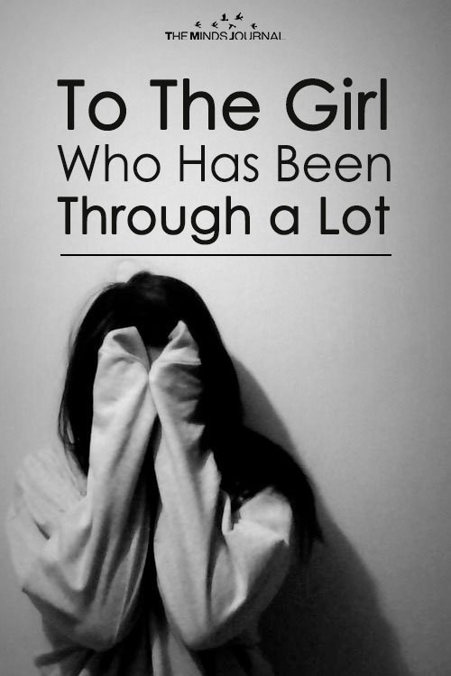 To The Girl Who Has Been Through a Lot