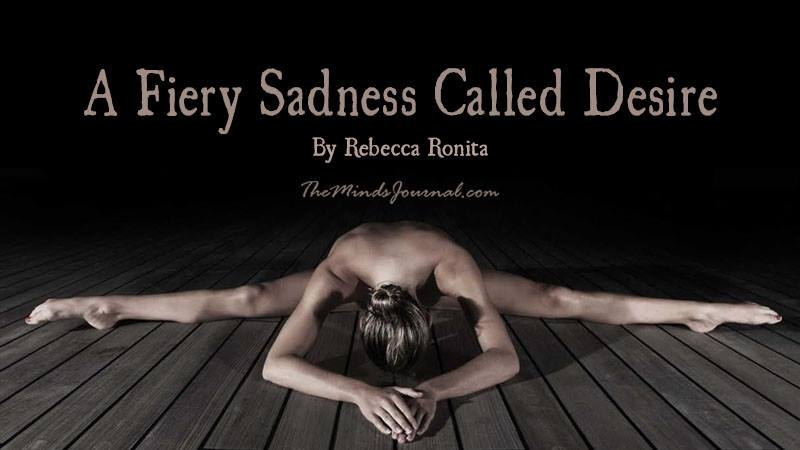 A Fiery Sadness Called Desire – Mind Talk