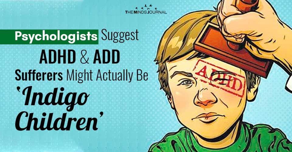 adhd add Sufferers Might Be Indigo Children