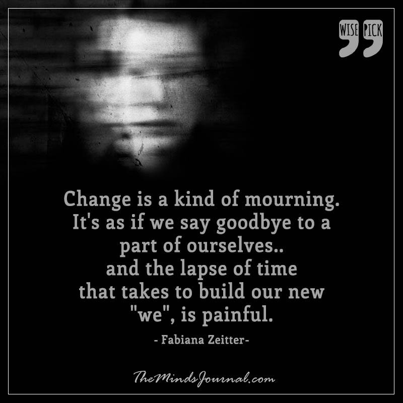 Change is a kind of mourning
