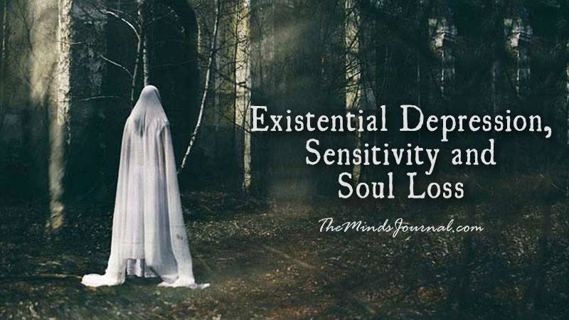 Existential Depression, Sensitivity and Soul Loss