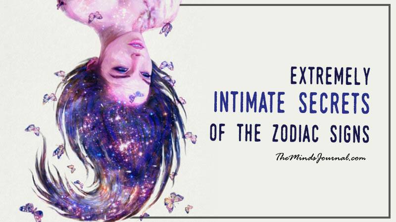 Extremely Intimate Secrets Of The Zodiac Signs