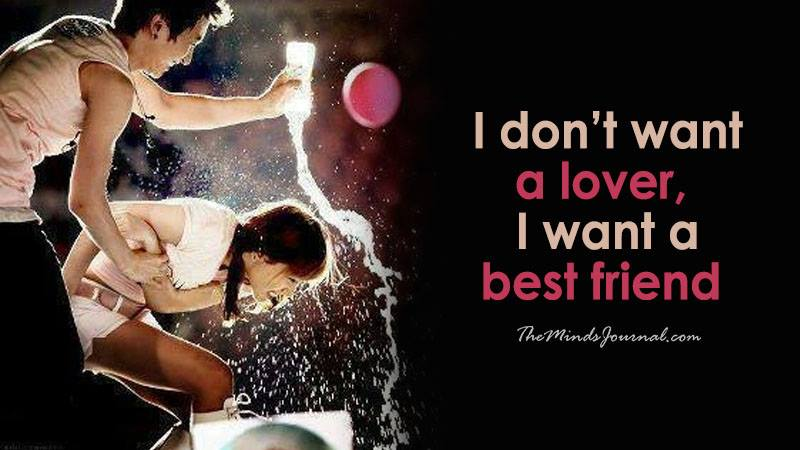 I Don't Want A Lover, I Want A Best Friend
