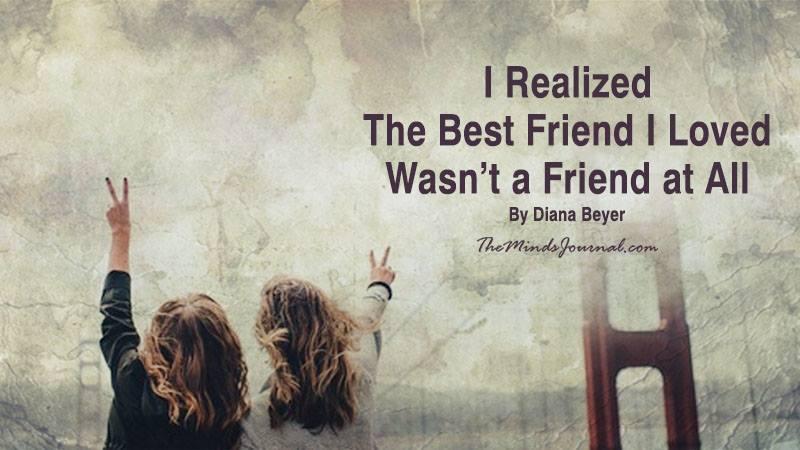 I Realized The Best Friend I Loved Wasn't a Friend at All – Mind Talk