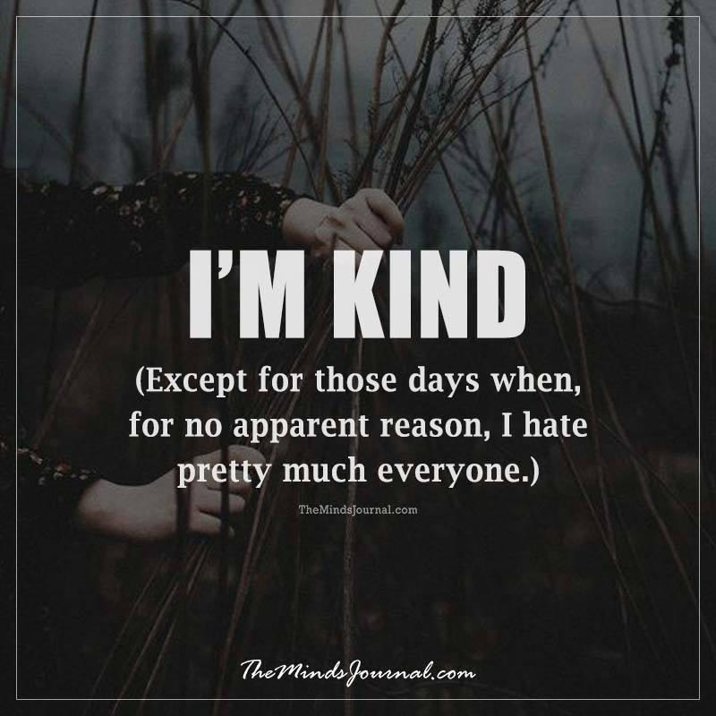 I'm kind