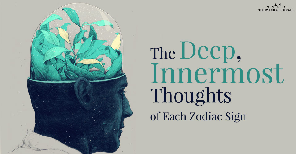 The Deep, Innermost Thoughts of Each Zodiac Sign