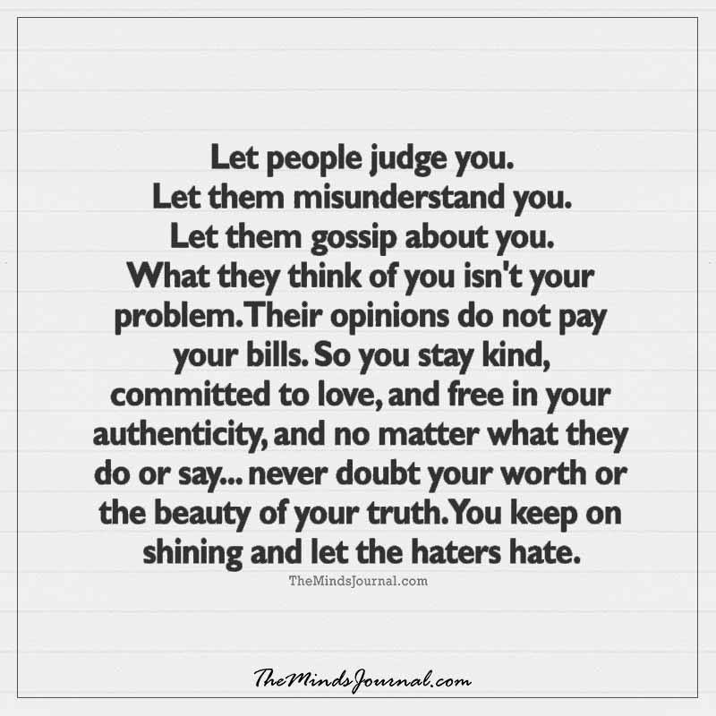 Let people judge you