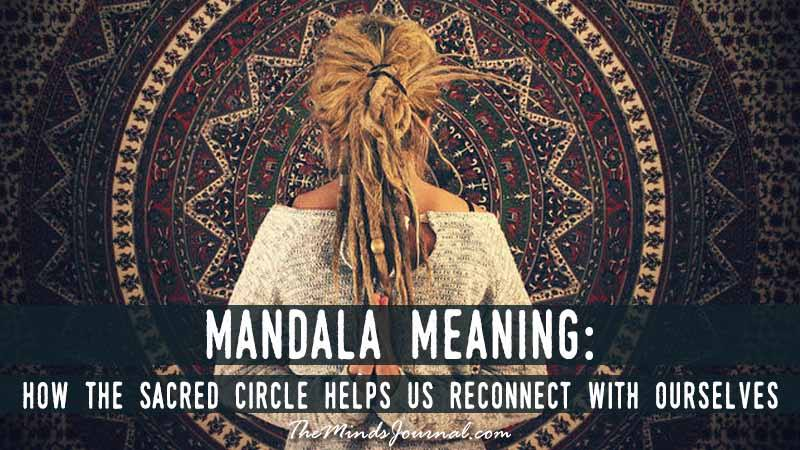 Mandala Meaning: How the Sacred Circle Helps Us Reconnect With Ourselves