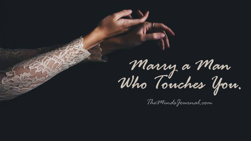Marry a Man who Touches You.