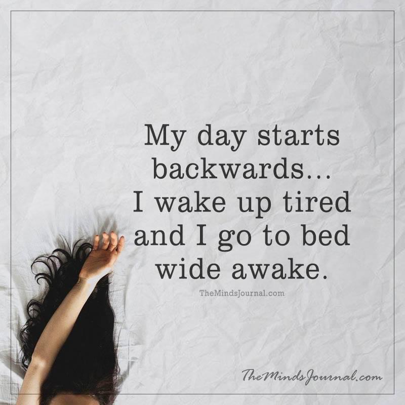 My day starts backwards
