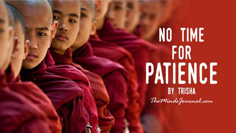 No time for patience – Mind Talk