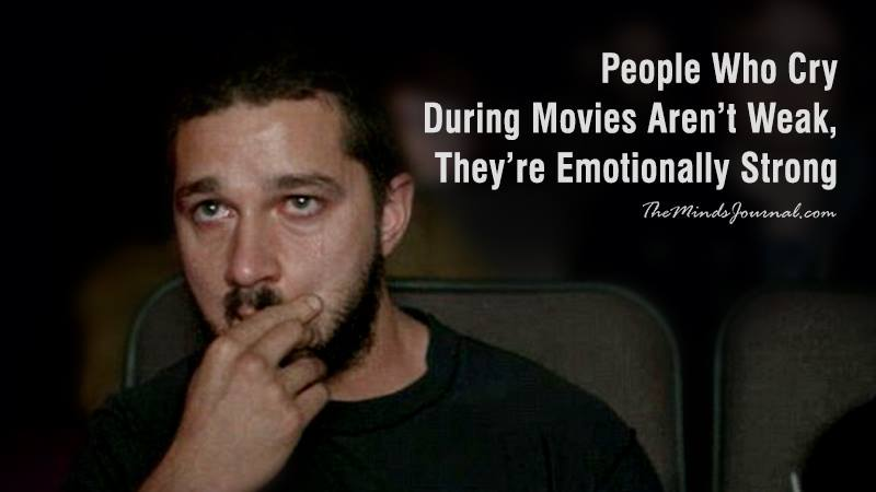 Even Emotionally Strong People Cry During Movies