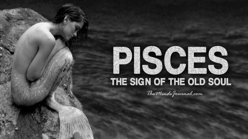 PISCES: THE SIGN OF THE OLD SOUL