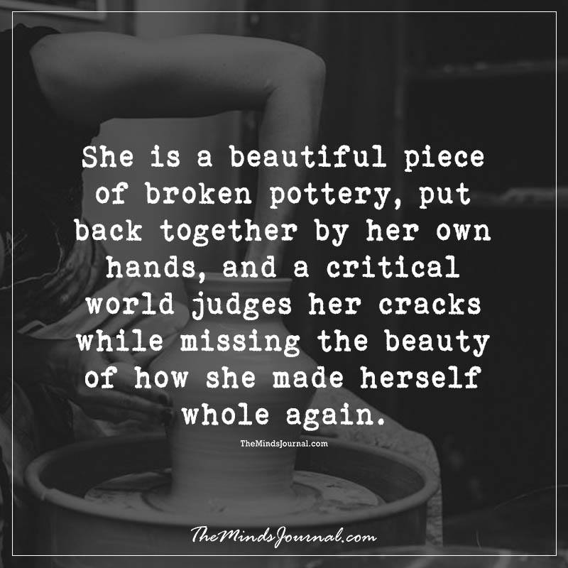 She is a beautiful piece of  broken pottery