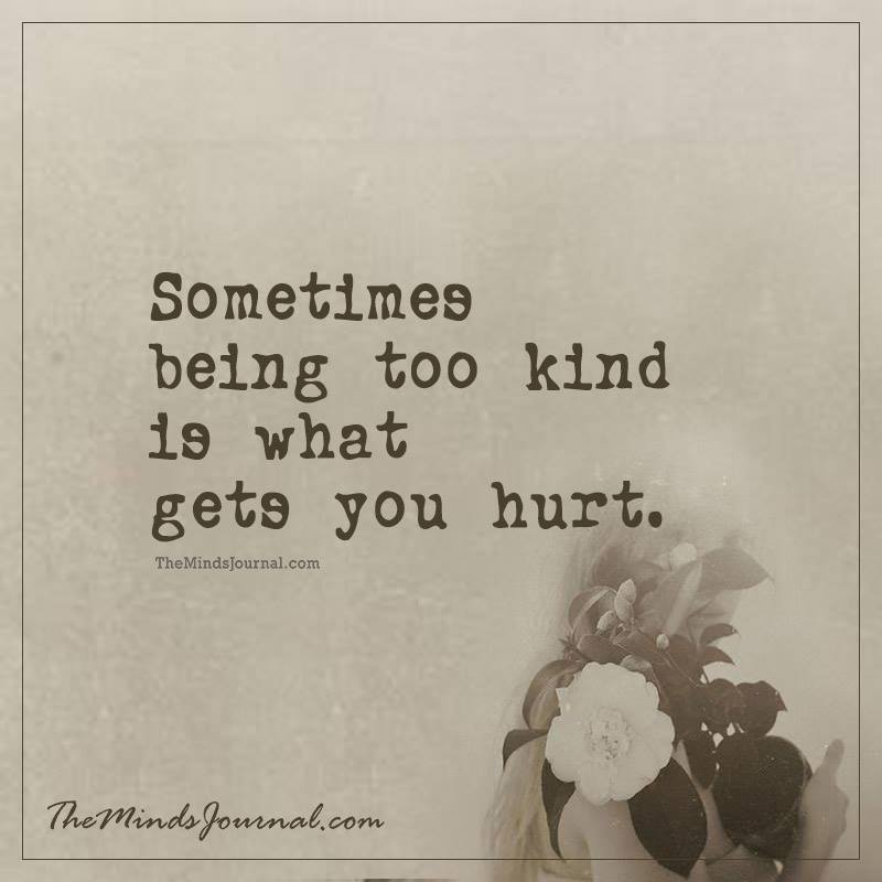 Sometimes being too kind