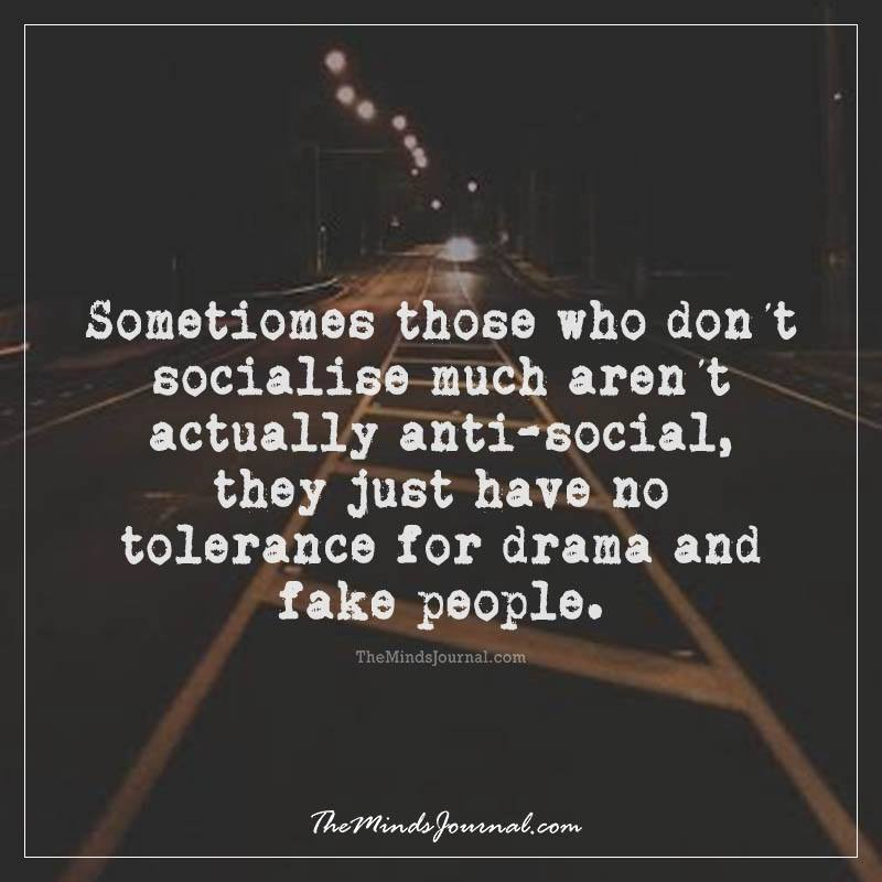 Sometimes those who don't socialise