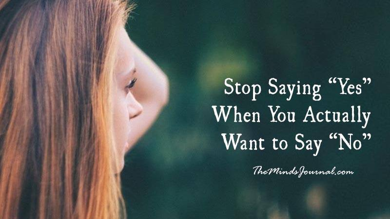 """Stop Saying """"Yes"""" When You Actually Want to Say """"No"""""""