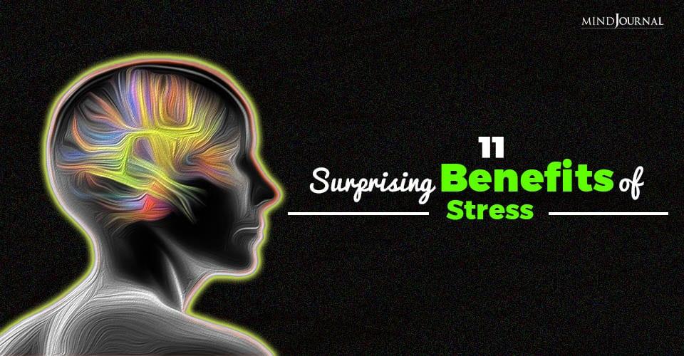 surprising benefits of stress