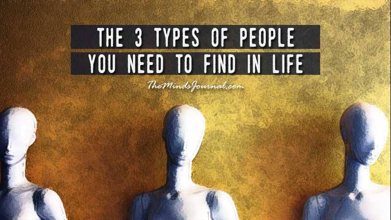 THE 3 PEOPLE YOU NEED TO FIND IN LIFE