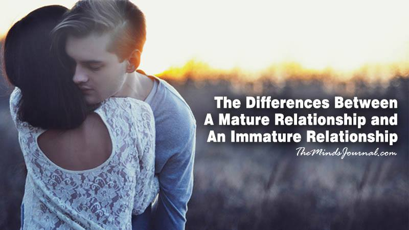 A Mature Relationship And An Immature Relationship – What Differentiates them