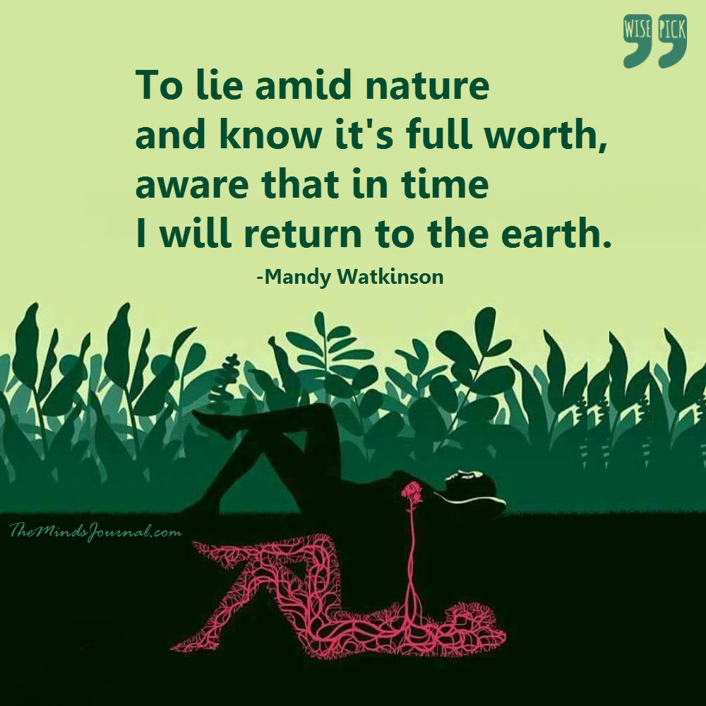 To lie amid nature and know it's full worth