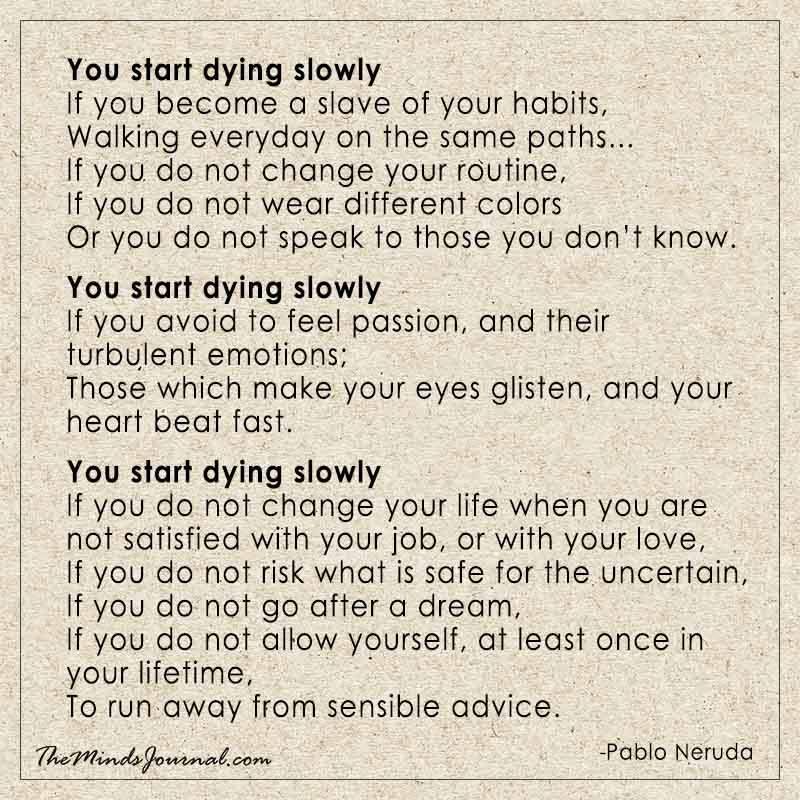 You start dying slowly