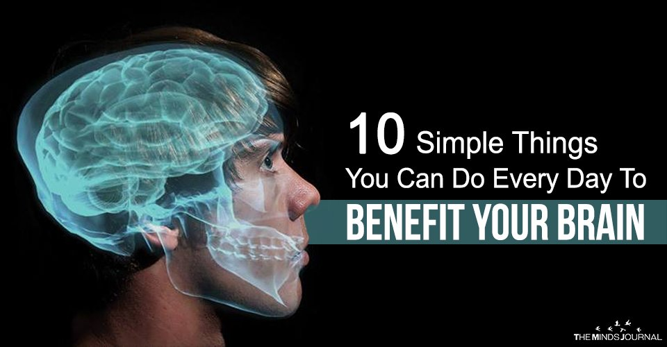 10 Simple Things You Can Do Every Day To Benefit Your Brain2