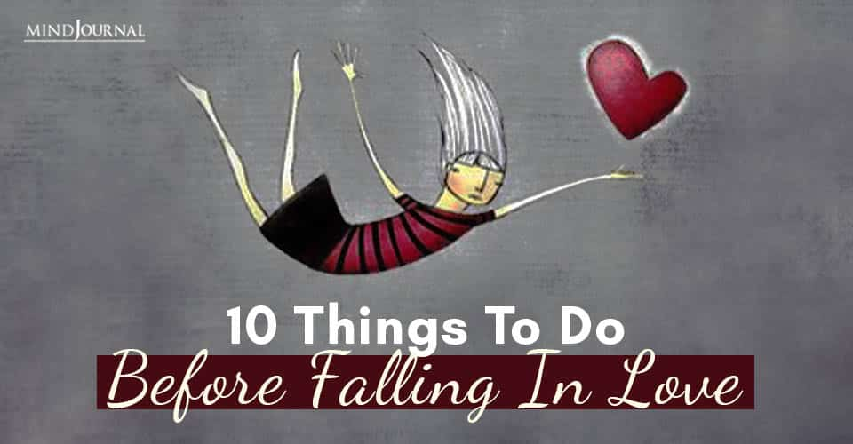 Things To Do Before Falling In Love