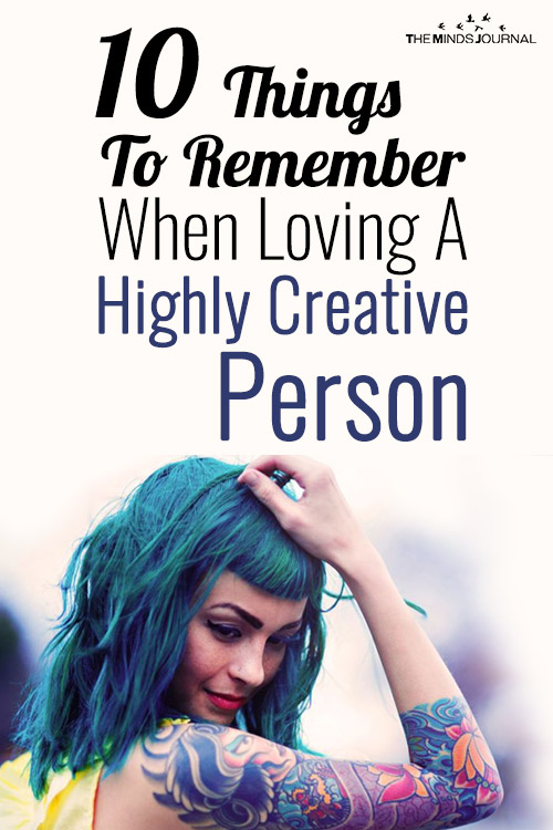 10 Things To Remember When Loving A Highly Creative Person