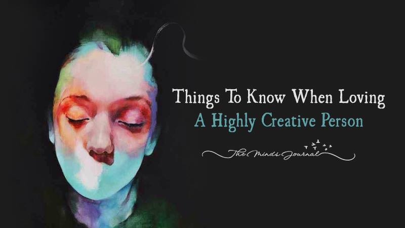 10 Things To Know When Loving A Highly Creative Person