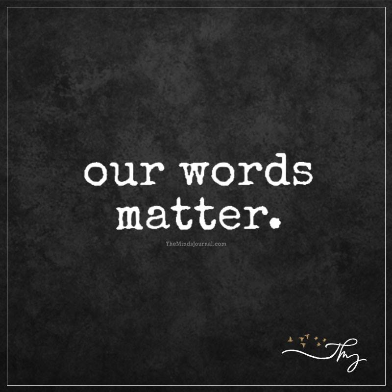 Our words matter