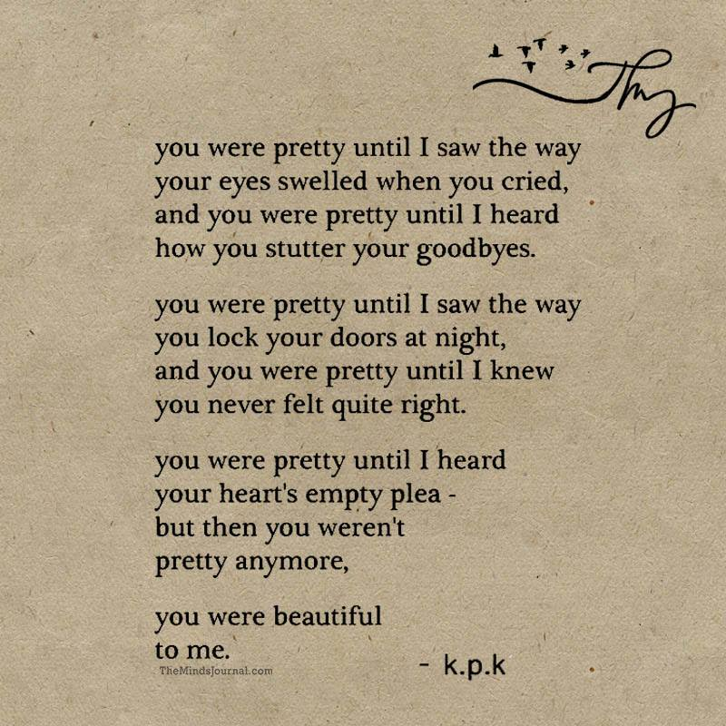 You were pretty until I saw the way