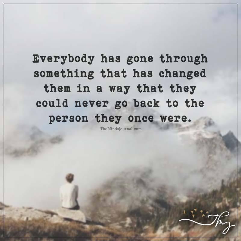 Everybody has gone through something