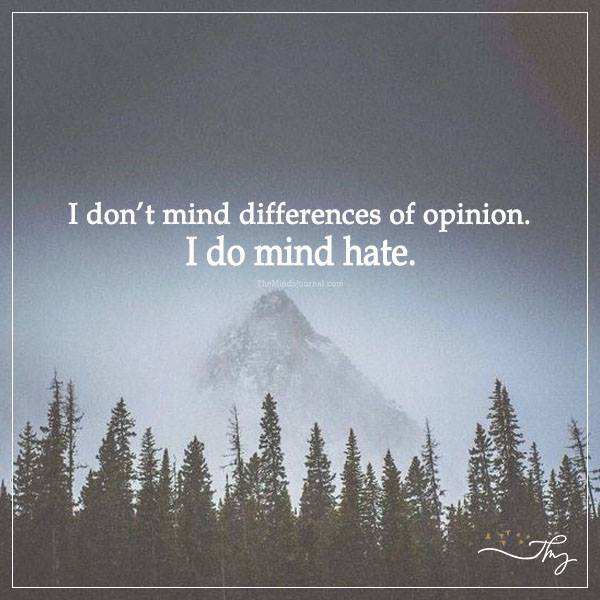 Don't mind differences of opinion