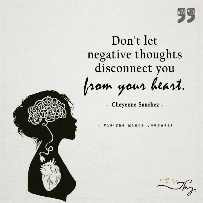Don't let negative thoughts disconnect you from your heart