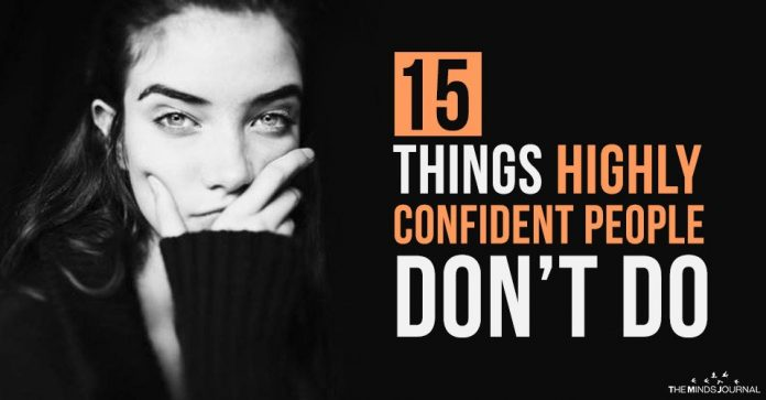 15 Things Highly Confident People Don't Do