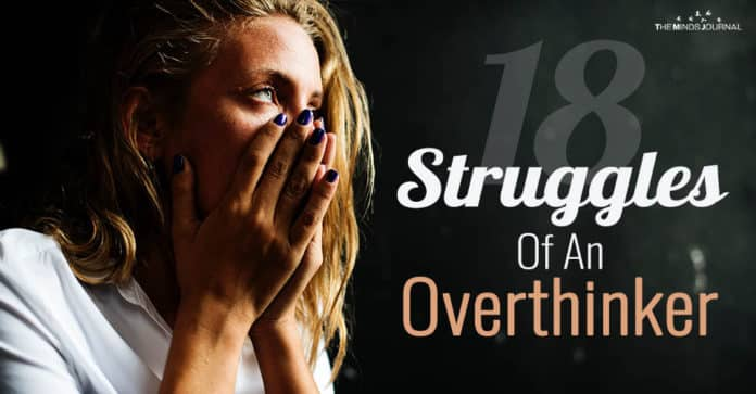 Struggles Of An Overthinker: 18 Things Only They Understand
