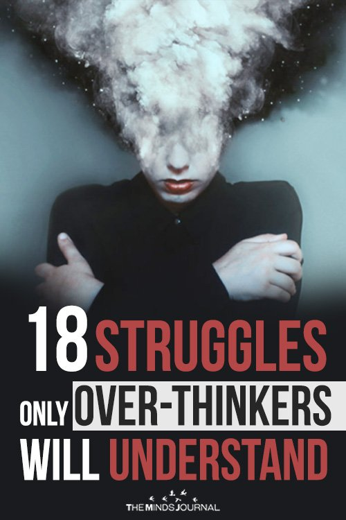 18 Struggles Only Over-Thinkers Will Understand