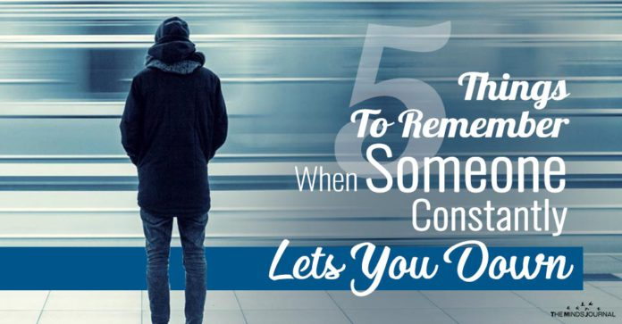 5 Things To Remember When Someone Constantly Lets You Down