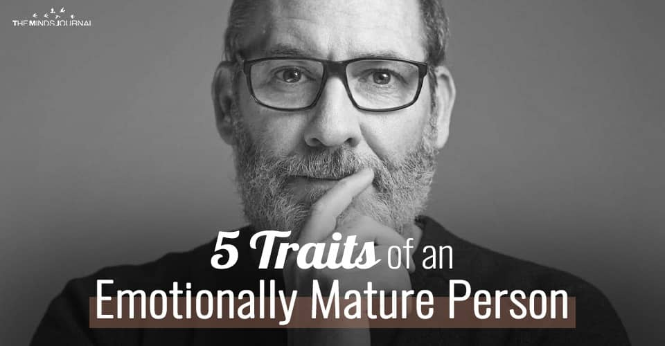 5 Traits of an Emotionally Mature Person