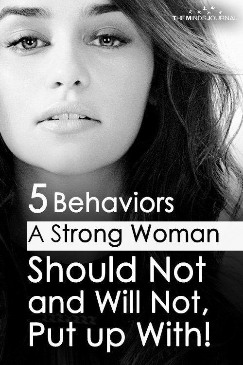 6 Behaviors A Strong Woman Should Not and Will Not, Put Up With