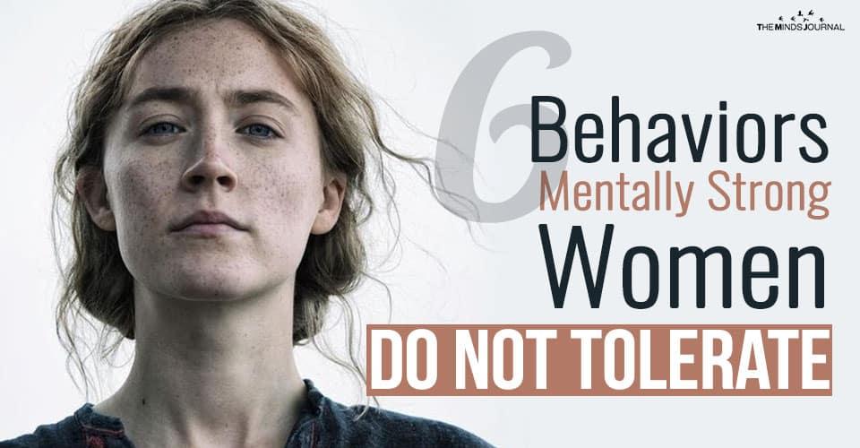 6 Behaviors Mentally Strong Women Do Not Tolerate