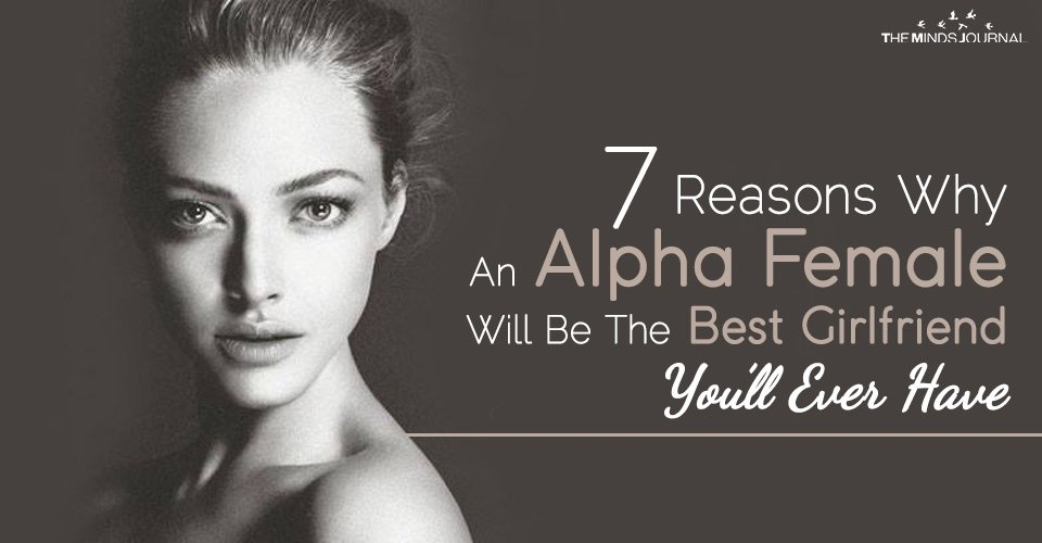 7 Reasons Why An Alpha Female Will Be The Best Girlfriend You'll Ever Have2