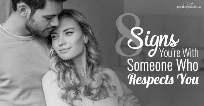 8 SIGNS YOU'RE WITH SOMEONE WHO RESPECTS YOU