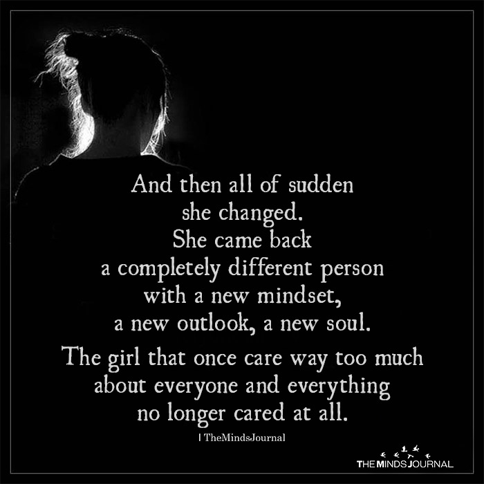 And Then All Of Sudden She Changed